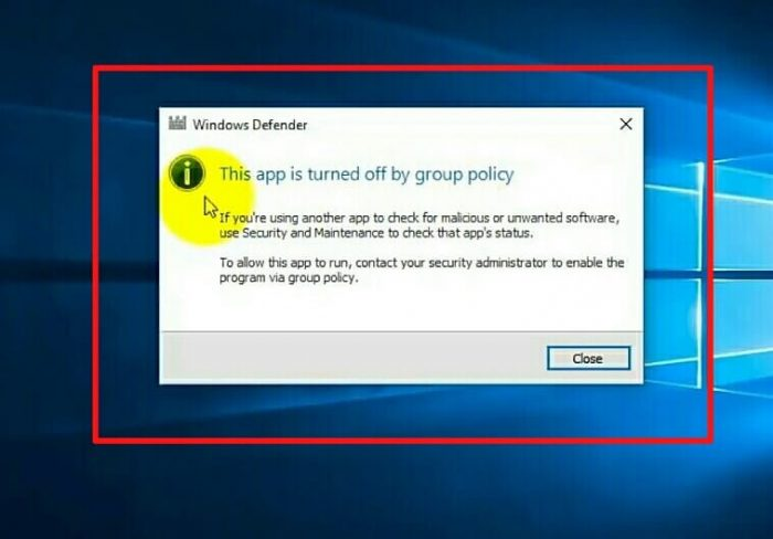 Windows Defender Is Completely Turned Off By The Group policy