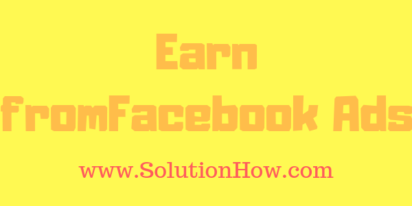 Earn from Facebook Ads