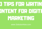 10 TIPS FOR WRITING CONTENT FOR DIGITAL MARKETING