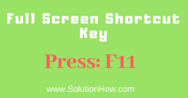 Full screen shortcut key