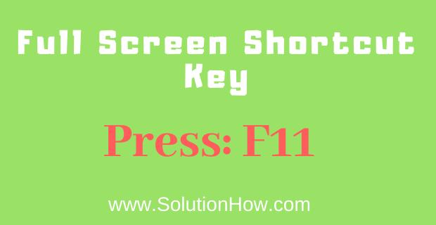 Full screen shortcut key