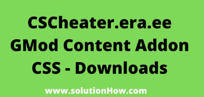 CSCheater.era.ee GMod Content Addon CSS - Downloads