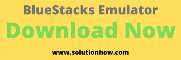Download Now BlueStacks Emulator