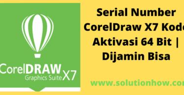 Serial Number CorelDraw X7 Kode Aktivasi 64 Bit Dijamin Bisa