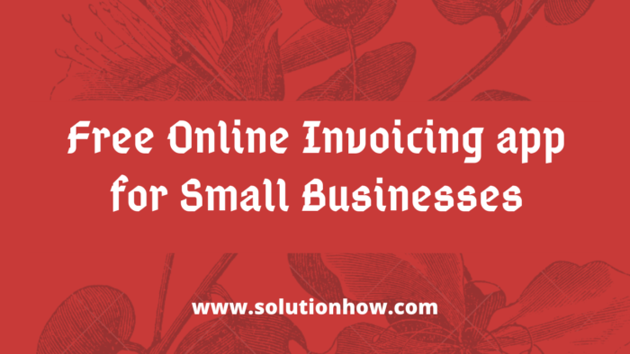 Free Online Invoicing app for Small Businesses