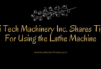 Hi Tech Machinery Inc. Shares Tips For Using the Lathe Machine