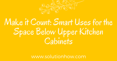 Make it Count Smart Uses for the Space Below Upper Kitchen Cabinets