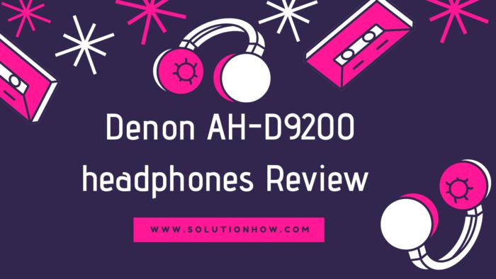 Denon AH-D9200 headphones Review