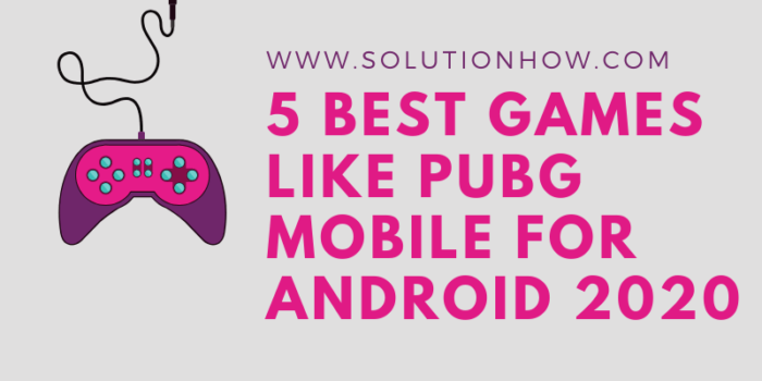 5 best games like pubg mobile for android 2020