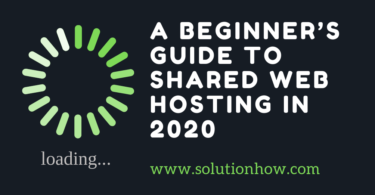 A Beginner's Guide to Shared Web Hosting in 2020