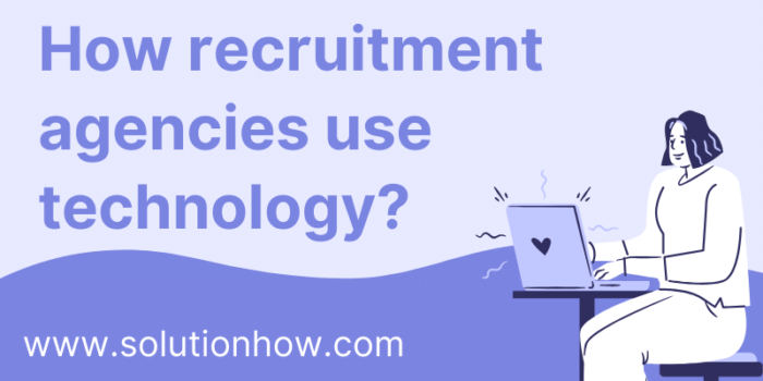 How recruitment agencies use technology