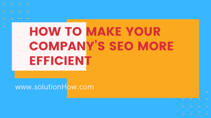 How to make your company's SEO more efficient