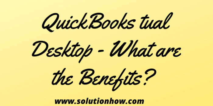QuickBooks Enterprise on a Cloud Virtual Desktop - What are the Benefits