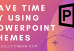 Save Time By Using PowerPoint Themes