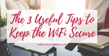 The 3 Useful Tips to Keep the WiFi Secure