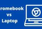 Chromebook vs Laptop