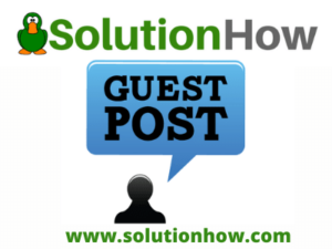 Guest Post On Solutionhow.com