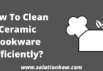How To Clean Ceramic Cookware Efficiently