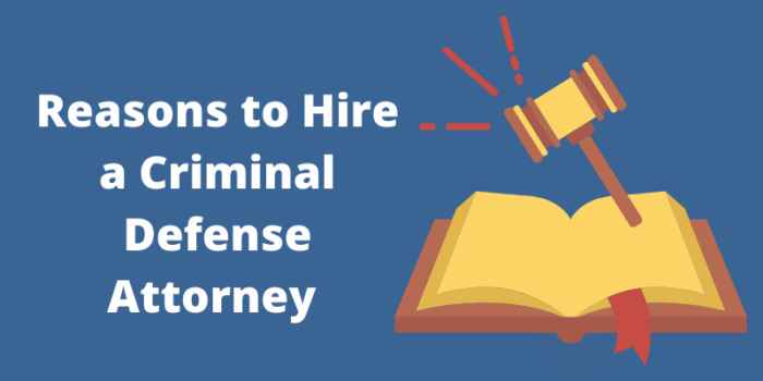 Reasons to Hire a Criminal Defense Attorney