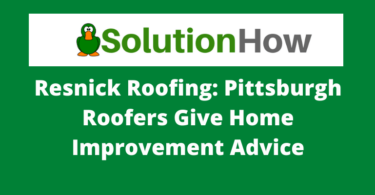 Resnick Roofing Pittsburgh Roofers Give Home Improvement Advice-min