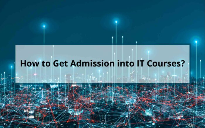 Get Admission into IT Courses