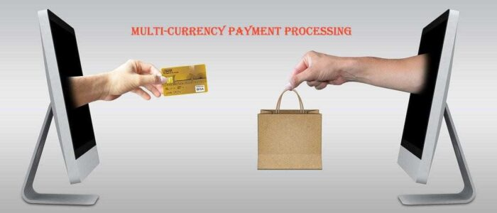 Multi-currency Payment Processing