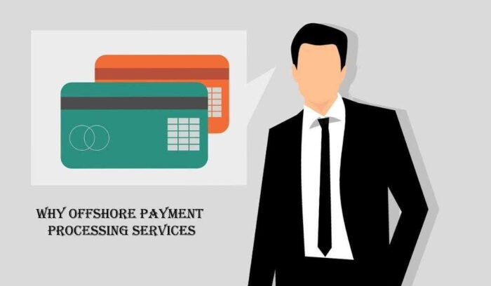 Why Offshore Payment Processing Services