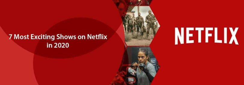 Most Exciting Shows on Netflix