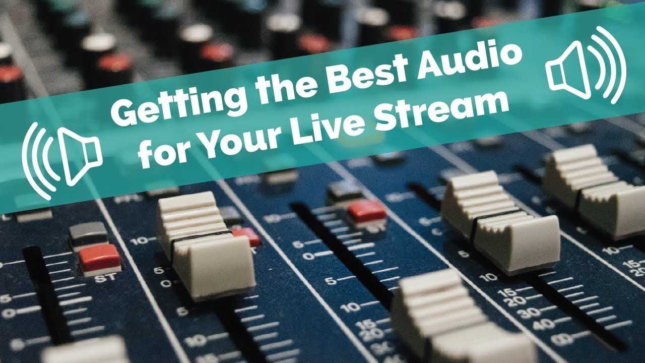 Experience a Great Sound Quality in your Live Stream