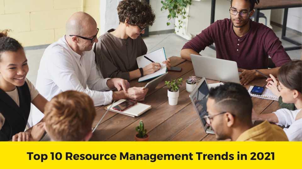 Resource ManagementTrends in 2021